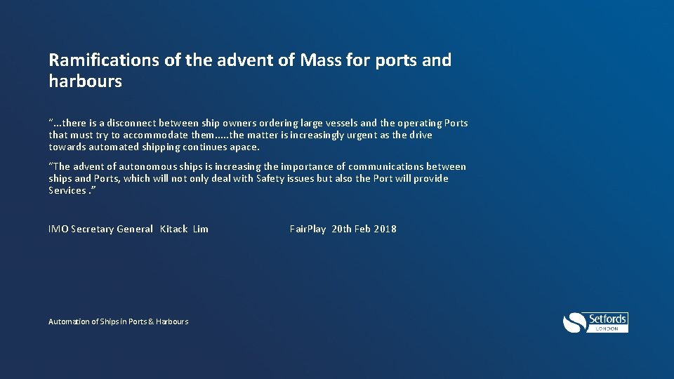 """Ramifications of the advent of Mass for ports and harbours """". . . there"""