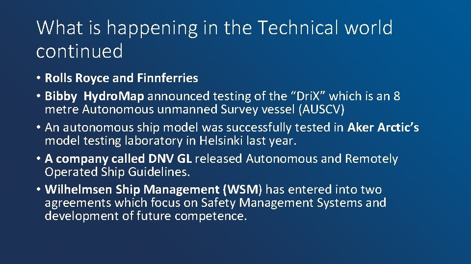 What is happening in the Technical world continued • Rolls Royce and Finnferries •