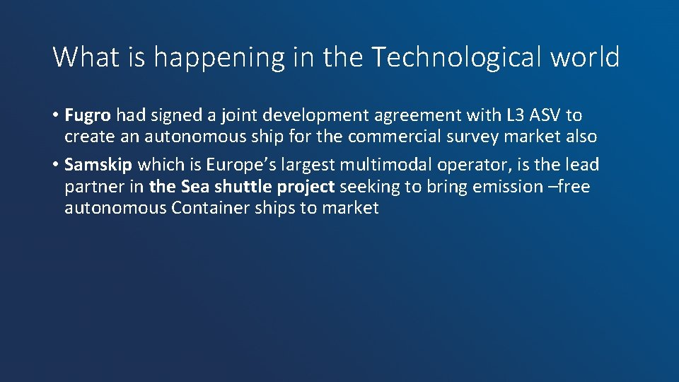 What is happening in the Technological world • Fugro had signed a joint development