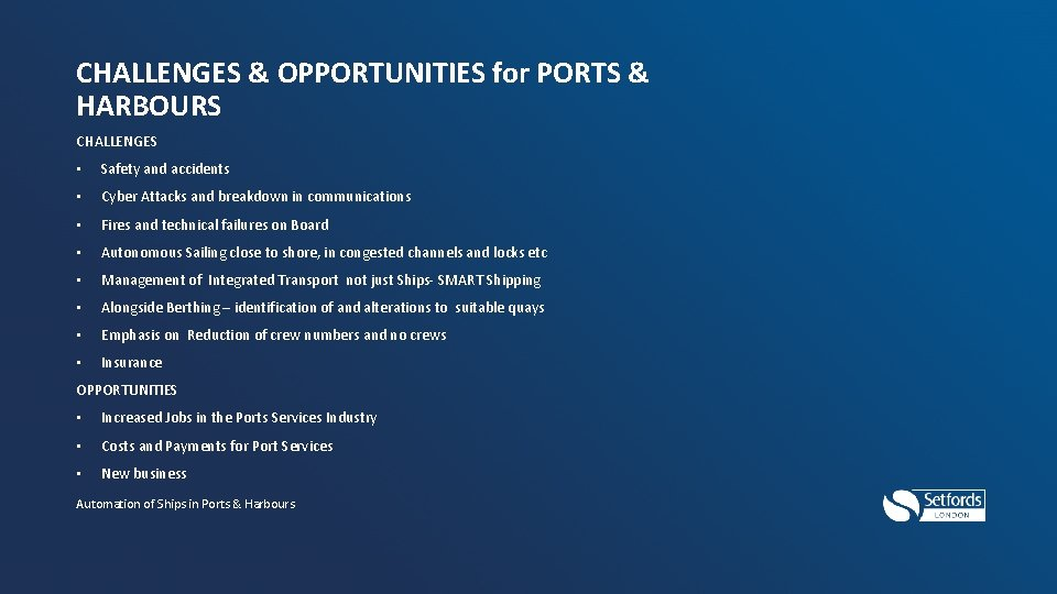 CHALLENGES & OPPORTUNITIES for PORTS & HARBOURS CHALLENGES • Safety and accidents • Cyber