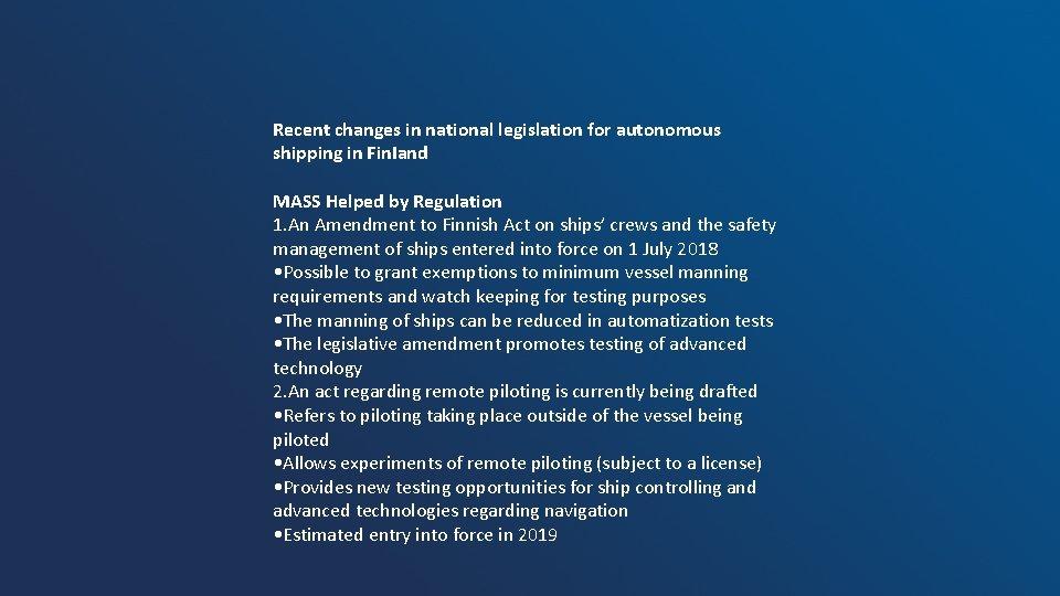 Recent changes in national legislation for autonomous shipping in Fin. Iand MASS Helped by