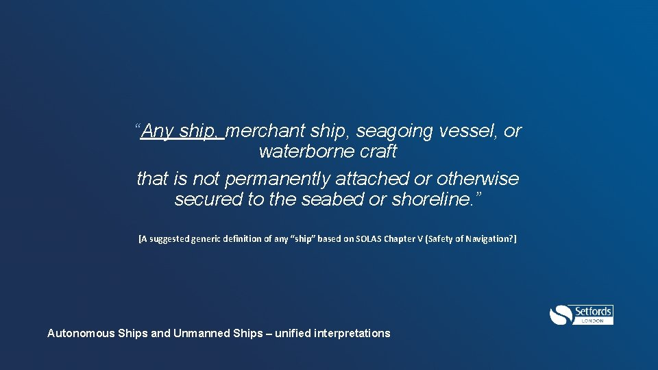 """""""Any ship, merchant ship, seagoing vessel, or waterborne craft that is not permanently attached"""