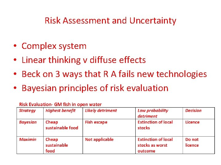 Risk Assessment and Uncertainty • • Complex system Linear thinking v diffuse effects Beck