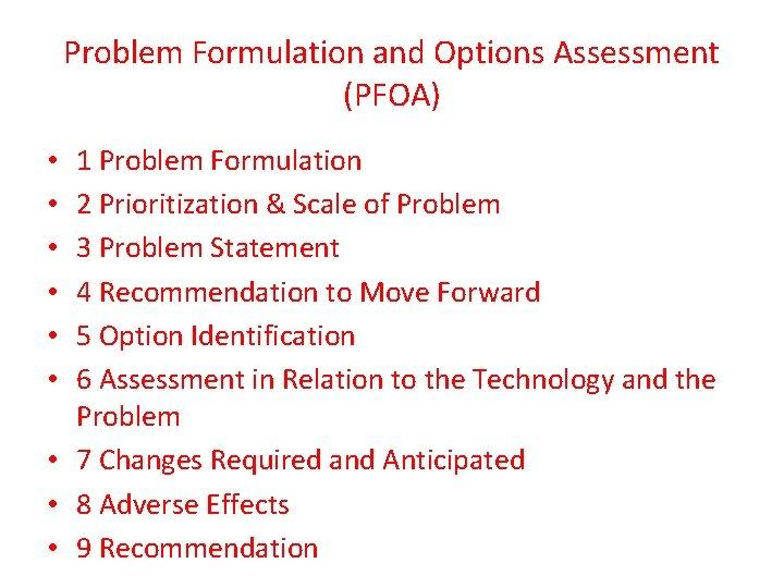 Problem Formulation and Options Assessment (PFOA) 1 Problem Formulation 2 Prioritization & Scale of