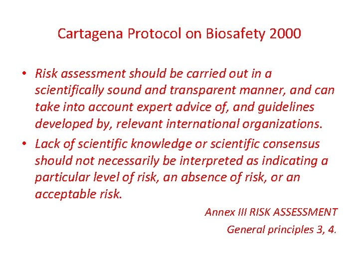 Cartagena Protocol on Biosafety 2000 • Risk assessment should be carried out in a