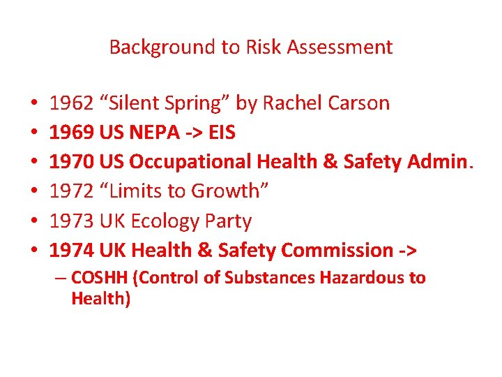 """Background to Risk Assessment • • • 1962 """"Silent Spring"""" by Rachel Carson 1969"""
