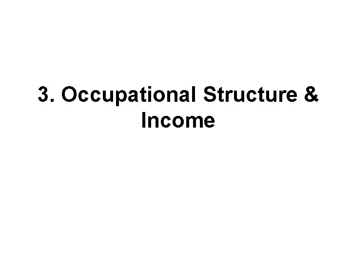 3. Occupational Structure & Income