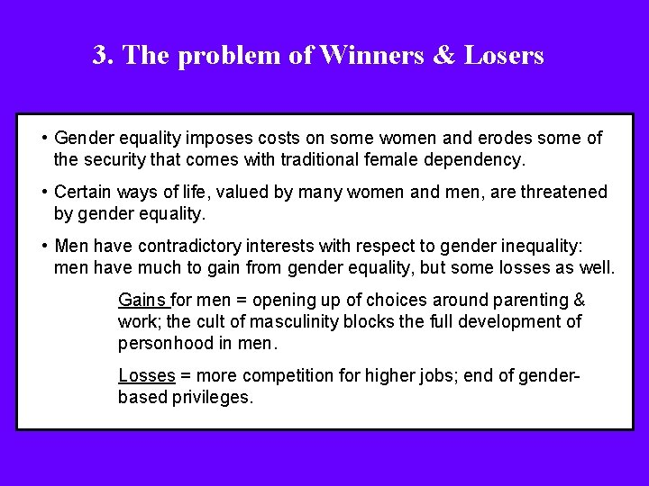 3. The problem of Winners & Losers • Gender equality imposes costs on some