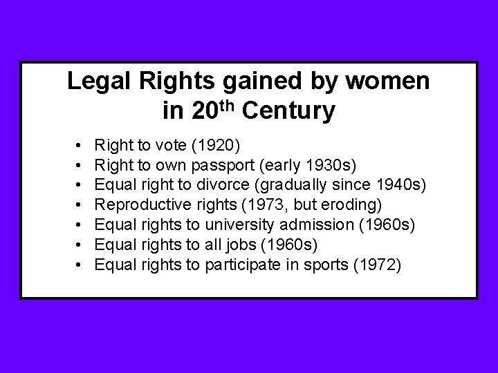 Legal Rights gained by women in 20 th Century • • Right to vote