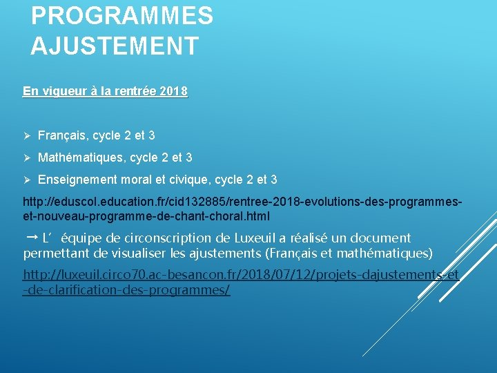 PROGRAMMES AJUSTEMENT En vigueur à la rentrée 2018 Ø Français, cycle 2 et 3