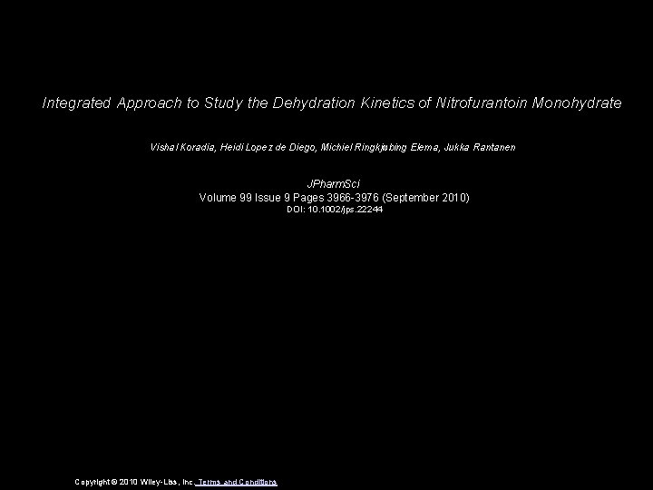 Integrated Approach to Study the Dehydration Kinetics of Nitrofurantoin Monohydrate Vishal Koradia, Heidi Lopez
