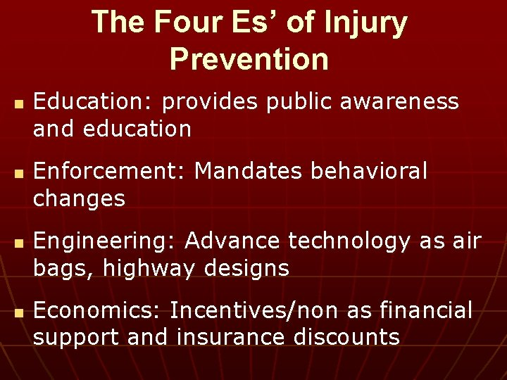 The Four Es' of Injury Prevention n n Education: provides public awareness and education