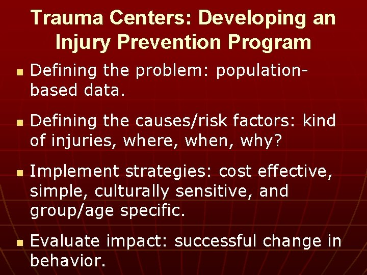 Trauma Centers: Developing an Injury Prevention Program n n Defining the problem: populationbased data.