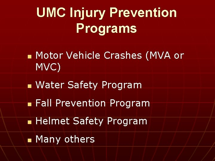 UMC Injury Prevention Programs n Motor Vehicle Crashes (MVA or MVC) n Water Safety