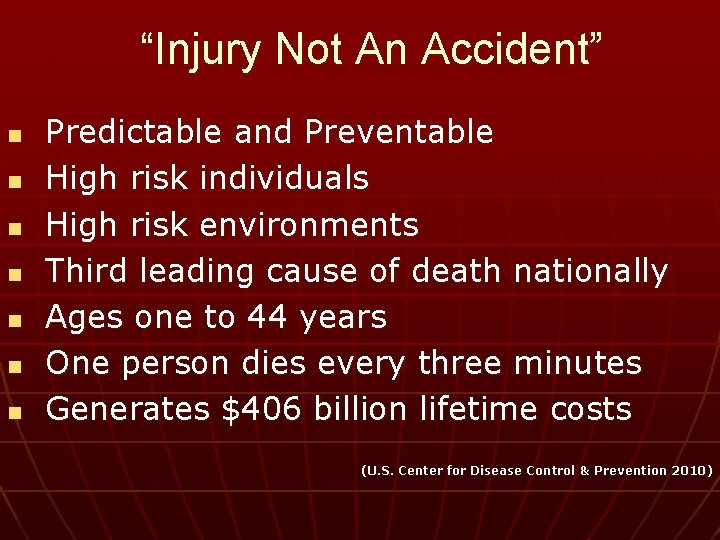 """""""Injury Not An Accident"""" n n n n Predictable and Preventable High risk individuals"""