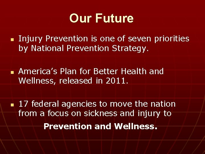 Our Future n n n Injury Prevention is one of seven priorities by National