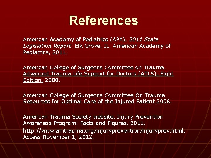 References American Academy of Pediatrics (APA). 2011 State Legislation Report. Elk Grove, IL. American