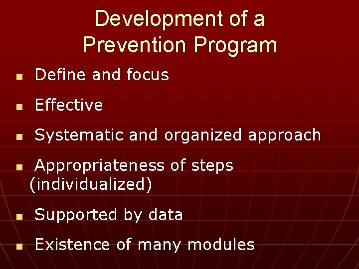 Development of a Prevention Program n Define and focus n Effective n Systematic and