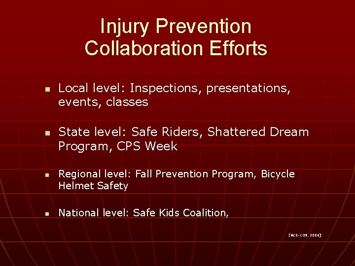 Injury Prevention Collaboration Efforts n n n Local level: Inspections, presentations, events, classes State