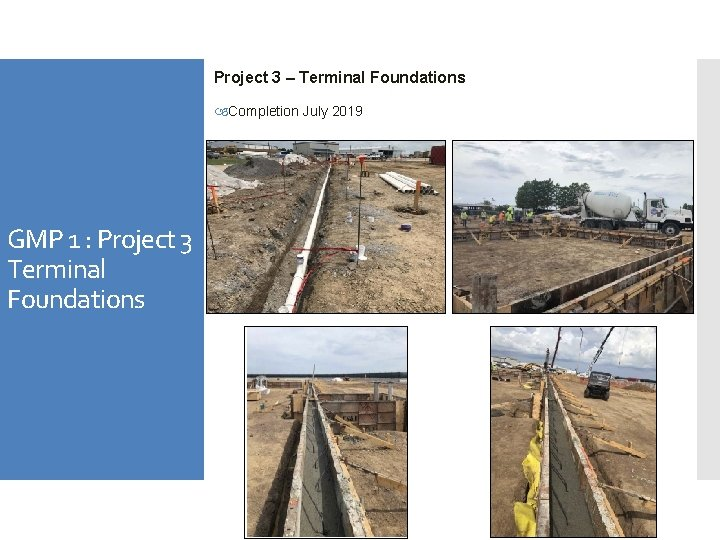 Project 3 – Terminal Foundations Completion July 2019 GMP 1 : Project 3 Terminal