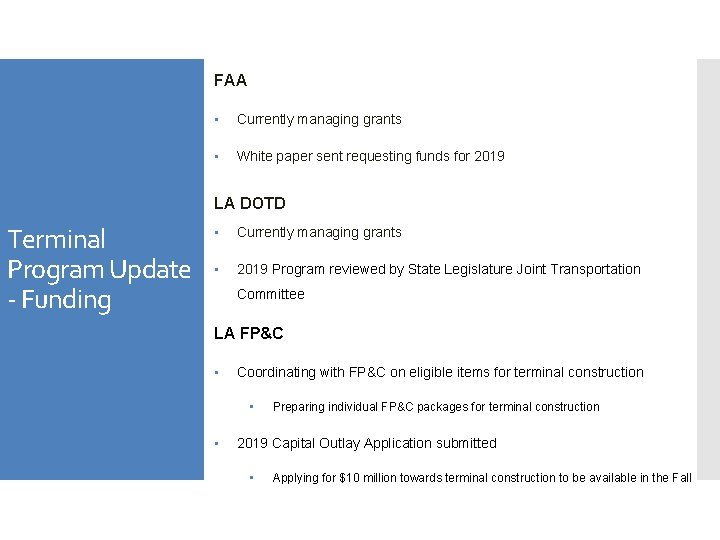 FAA • Currently managing grants • White paper sent requesting funds for 2019 LA