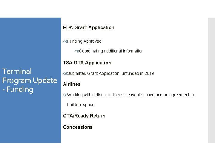 EDA Grant Application Funding Approved Coordinating additional information TSA OTA Application Terminal Program Update