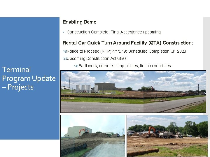 Enabling Demo • Construction Complete. Final Acceptance upcoming Rental Car Quick Turn Around Facility
