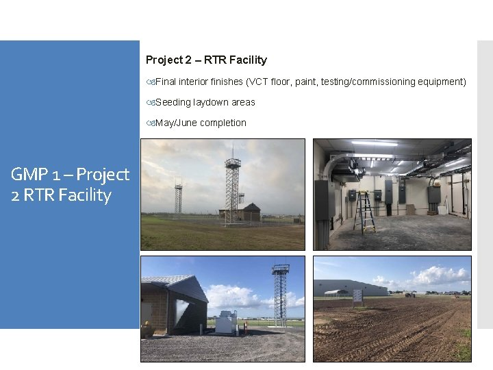 Project 2 – RTR Facility Final interior finishes (VCT floor, paint, testing/commissioning equipment) Seeding