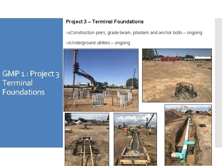 Project 3 – Terminal Foundations Construction piers, grade beam, pilasters and anchor bolts –