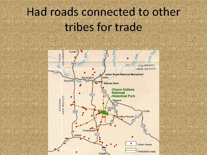 Had roads connected to other tribes for trade
