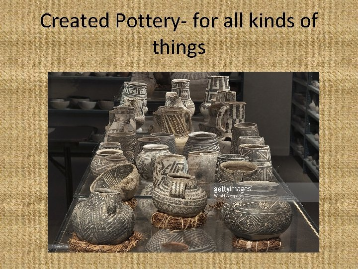Created Pottery- for all kinds of things
