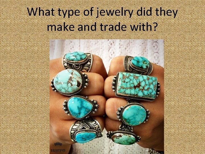 What type of jewelry did they make and trade with?