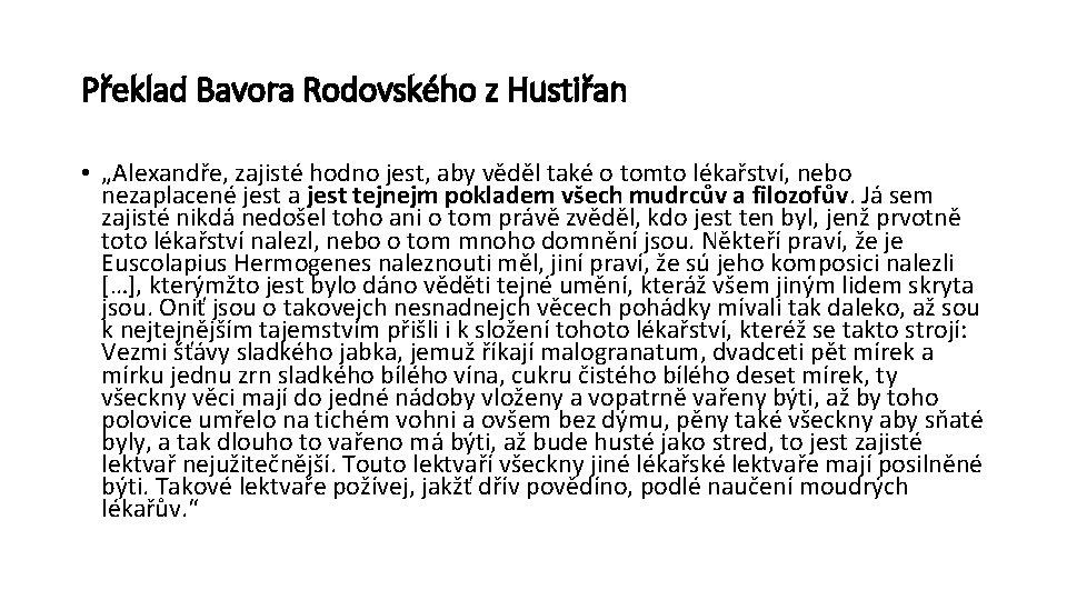 """Překlad Bavora Rodovského z Hustiřan • """"Alexandře, zajisté hodno jest, aby věděl také o"""