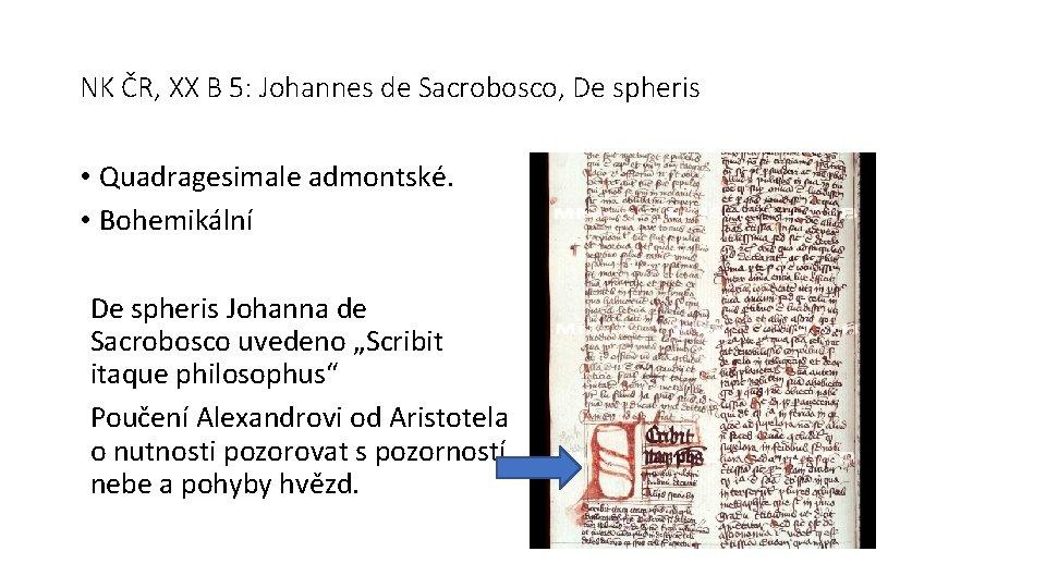 NK ČR, XX B 5: Johannes de Sacrobosco, De spheris • Quadragesimale admontské. •