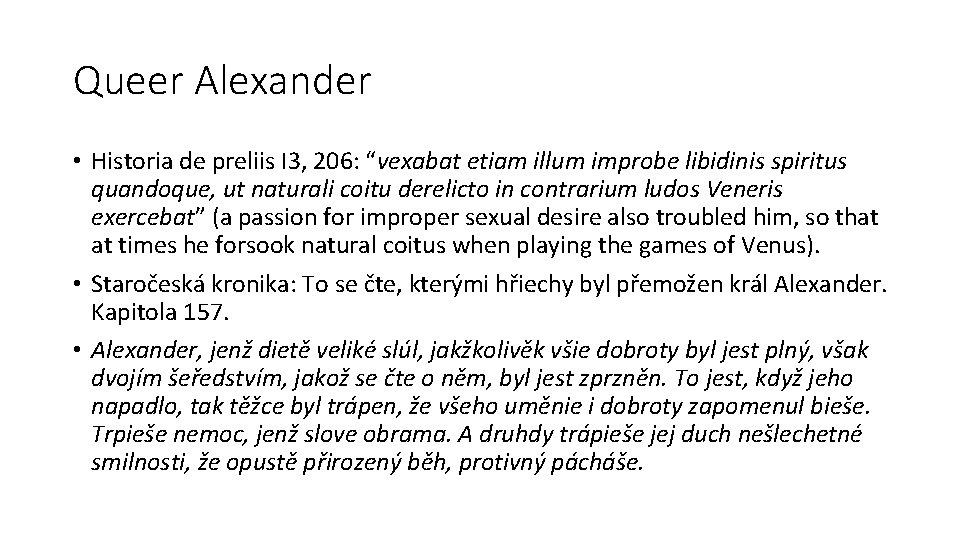 """Queer Alexander • Historia de preliis I 3, 206: """"vexabat etiam illum improbe libidinis"""