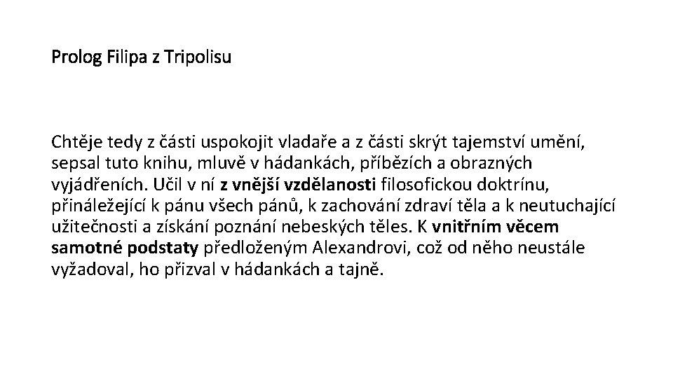 Prolog Filipa z Tripolisu Chtěje tedy z části uspokojit vladaře a z části skrýt