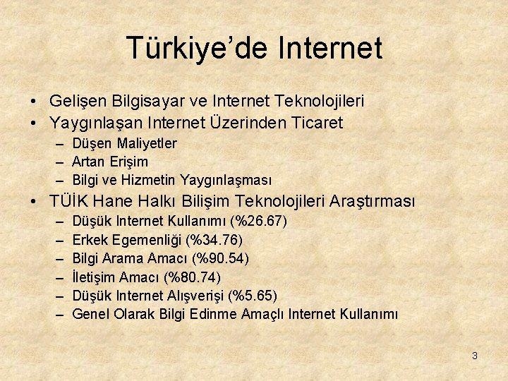 Türkiye'de Internet • Gelişen Bilgisayar ve Internet Teknolojileri • Yaygınlaşan Internet Üzerinden Ticaret –
