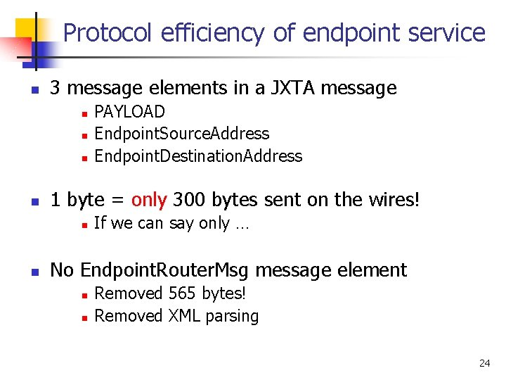 Protocol efficiency of endpoint service n 3 message elements in a JXTA message n