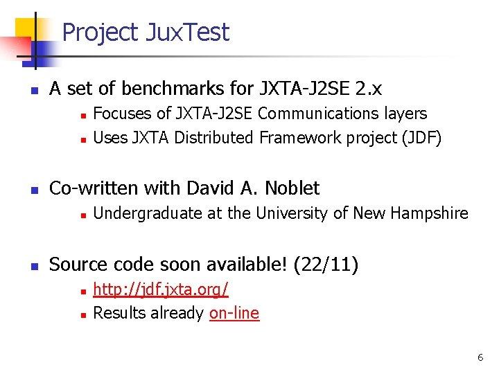 Project Jux. Test n A set of benchmarks for JXTA-J 2 SE 2. x