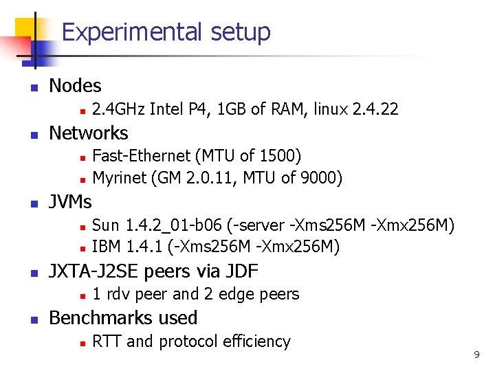 Experimental setup n Nodes n n Networks n n Sun 1. 4. 2_01 -b