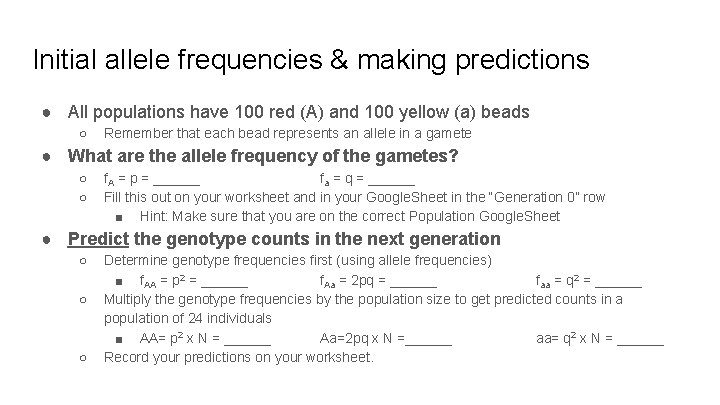 Initial allele frequencies & making predictions ● All populations have 100 red (A) and