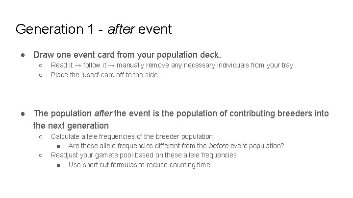 Generation 1 - after event ● Draw one event card from your population deck.