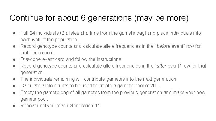 Continue for about 6 generations (may be more) ● ● ● ● Pull 24