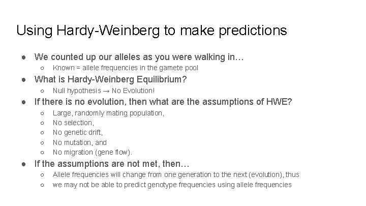 Using Hardy-Weinberg to make predictions ● We counted up our alleles as you were