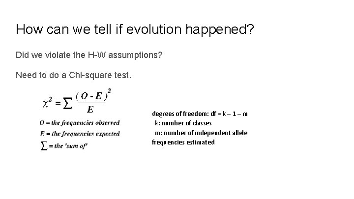 How can we tell if evolution happened? Did we violate the H-W assumptions? Need