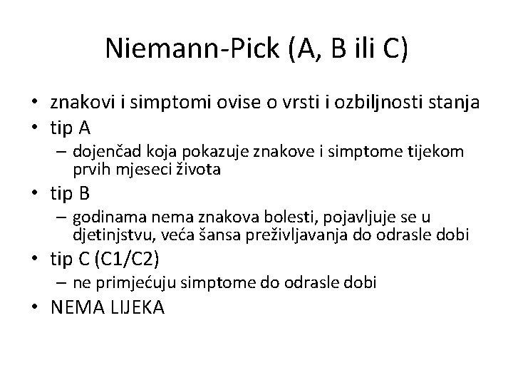 Niemann-Pick (A, B ili C) • znakovi i simptomi ovise o vrsti i ozbiljnosti