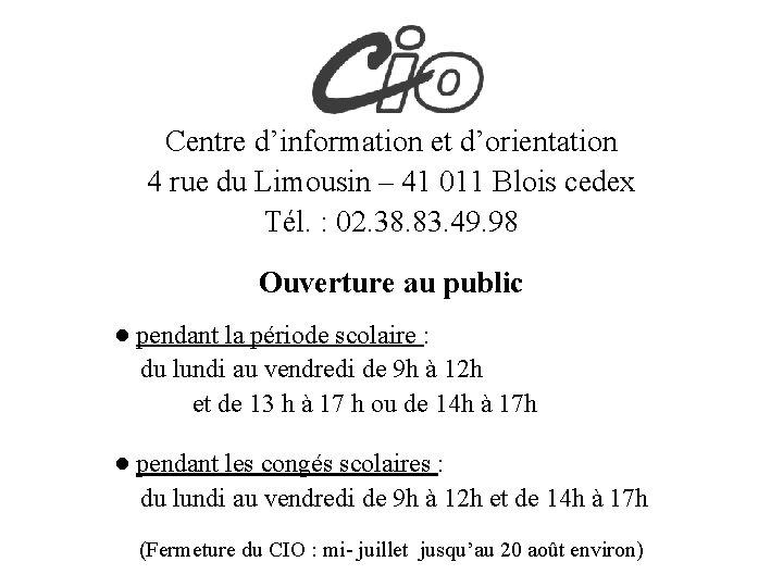 Centre d'information et d'orientation 4 rue du Limousin – 41 011 Blois cedex Tél.