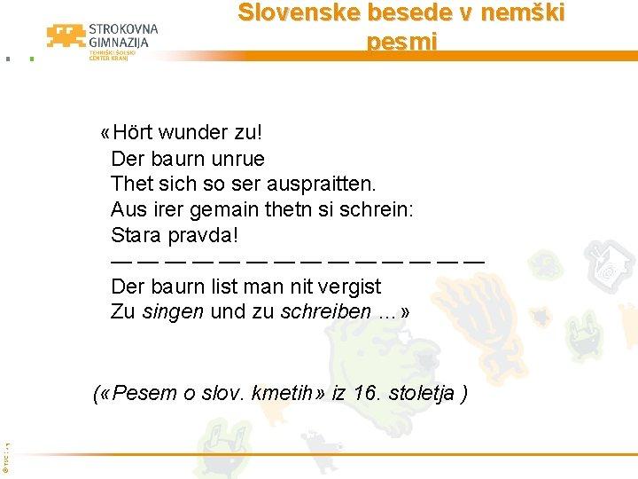Slovenske besede v nemški pesmi «Hört wunder zu! Der baurn unrue Thet sich so