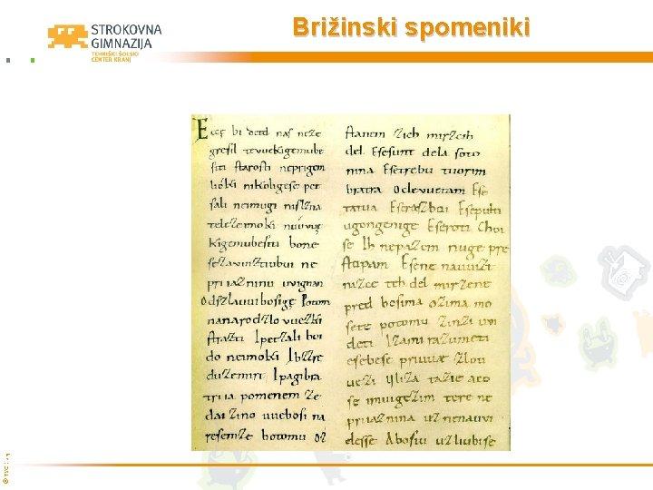© TŠC Kranj Brižinski spomeniki