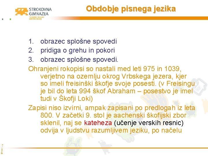 Obdobje pisnega jezika © TŠC Kranj 1. obrazec splošne spovedi 2. pridiga o grehu